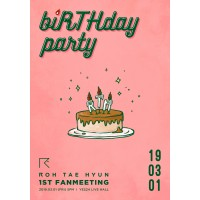 ROH TAE HYUN 1st FANMEETING 'biRTHday party'