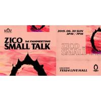 ZICO 1st ファンミーティング「SMALL TALK」