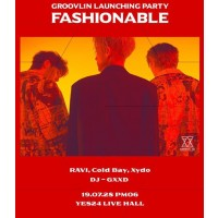 """GROOVL1N LAUNCHING PARTY """"FASHIONABLE"""""""